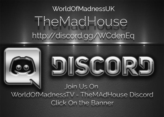 Join WorldOfMadnessTV - WorldOfMadnessUK Discord
